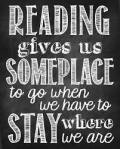 Reading gives us someplace to go when we have to stay where we are